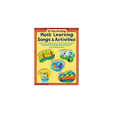 Scholastic 15 Fun-To-Sing Math Learning Songs & Activities Math Workbook, Kindergarten - Grade 2 [eBook]