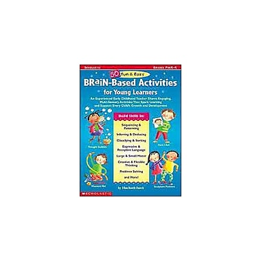 Scholastic 50 Fun & Easy Brain-Based Activities for Young Learners Cross-Curricular Workbook, Kindergarten [Enhanced eBook]