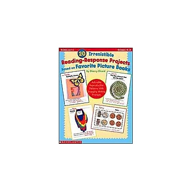 Scholastic 20 Irresistible Reading-Response Projects Based On Favorite Picture Books, Kindergarten - Grade 2 [eBook]