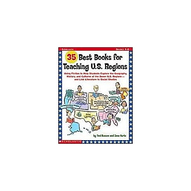 Scholastic 35 Best Books for Teaching U.S. Regions Reading & Writing Workbook, Grade 4 - Grade 8 [eBook]