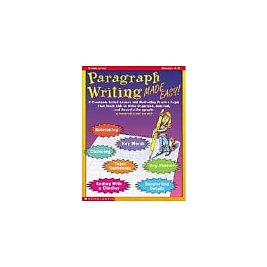 Scholastic Paragraph Writing Made Easy! Language Arts Workbook, Grade 4 - Grade 8 [eBook]