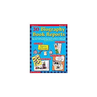 Scholastic 30 Biography Book Reports Language Arts Workbook, Grade 2 - Grade 4 [Enhanced eBook]