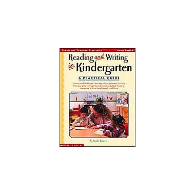 Scholastic Reading and Writing In Kindergarten: A Practical Guide Reading & Writing Workbook, Kindergarten [Enhanced eBook]