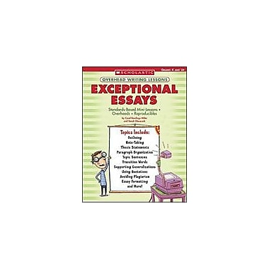 Scholastic Overhead Writing Lessons: Exceptional Essays Reading & Writing Workbook, Grade 4 - Grade 12 [Enhanced eBook]