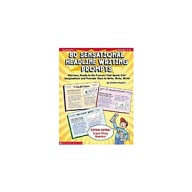 Scholastic 80 Sensational Headline Writing Prompts Language Arts Workbook, Grade 3 - Grade 6 [eBook]