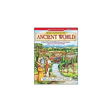 Scholastic Read-Aloud Plays: Ancient World History Workbook, Grade 5 - Grade 12 [Enhanced eBook]