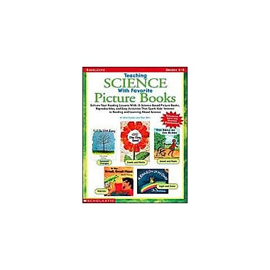 Scholastic Teaching Science With Favorite Picture Books Reading & Writing Workbook, Grade 1 - Grade 3 [eBook]