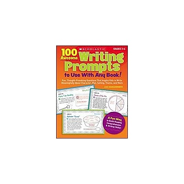 Scholastic 100 Awesome Writing Prompts To Use With Any Book! Language Arts Workbook, Grade 3 - Grade 6 [eBook]