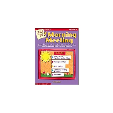 Scholastic Quick Tips! Morning Meeting Cross-Curricular Workbook, Kindergarten - Grade 2 [Enhanced eBook]