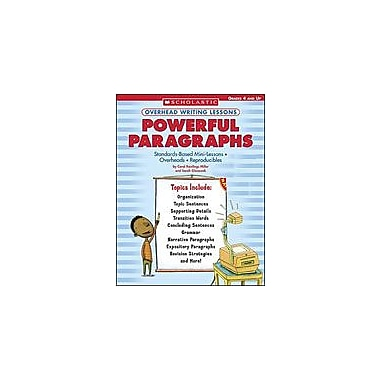 Scholastic Overhead Writing Lessons: Powerful Paragraphs Reading & Writing Workbook, Grade 4 - Grade 12 [eBook]