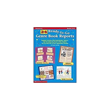 Scholastic 24 Ready-To-Go Genre Book Reports Reading & Writing Workbook, Grade 4 - Grade 6 [eBook]