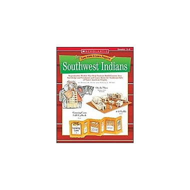 Scholastic Easy Make & Learn Projects: Southwest Indians Art & Music Workbook, Grade 3 - Grade 5 [Enhanced eBook]