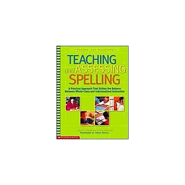 Scholastic Teaching and Assessing Spelling Language Arts Workbook, Kindergarten - Grade 6 [eBook]