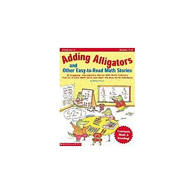 Scholastic Adding Alligators and Other Easy-To-Read Math Stories Math Workbook, Grade 1 - Grade 2 [Enhanced eBook]