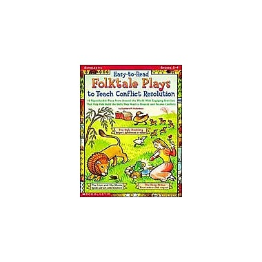 Scholastic Easy-To-Read Folktale Plays To Teach Conflict Resolution, Grade 2 - Grade 4 [Enhanced eBook]