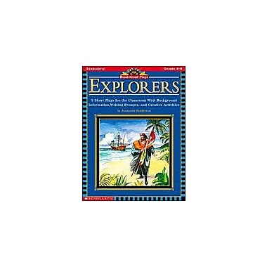 Scholastic Read-Aloud Plays: Explorers Reading & Writing Workbook, Grade 4 - Grade 8 [eBook]