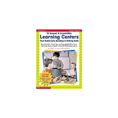 Scholastic 15 Instant & Irresistible Learning Centers That Build Early Emergent Reading & Writing Skills [Enhanced eBook]