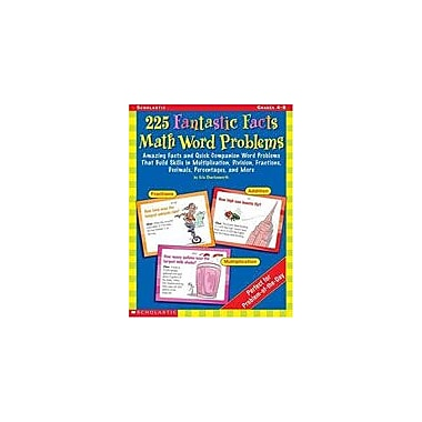 Scholastic 225 Fantastic Facts Math Word Problems Math Workbook, Grade 4 - Grade 8 [Enhanced eBook]