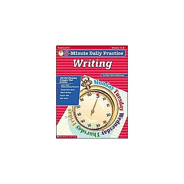 Scholastic 5-Minute Daily Practice: Writing Reading & Writing Workbook, Grade 4 - Grade 8 [eBook]
