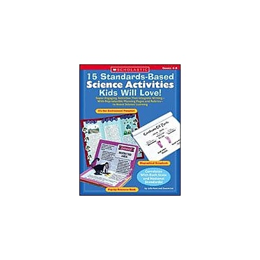 Scholastic 15 Standards-Based Science Activities Kids Will Love! Science Workbook, Grade 4 - Grade 8 [Enhanced eBook]