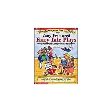 Scholastic Cinderella Outgrows the Glass Slipper and Other Zany Fractured Fairy Tale Plays, Grade 3 - Grade 5 [Enhanced eBook]