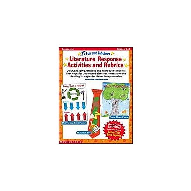 Scholastic 25 Fun and Fabulous Literature Response Activities and Rubrics Language Arts Workbook, Grade 4 - Grade 8 [eBook]