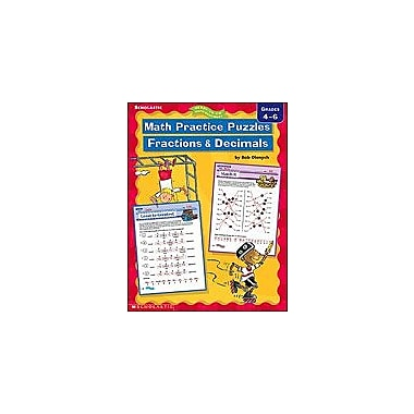 Scholastic Math Practice Puzzles: Fractions and Decimals Math Workbook, Grade 4 - Grade 6 [eBook]