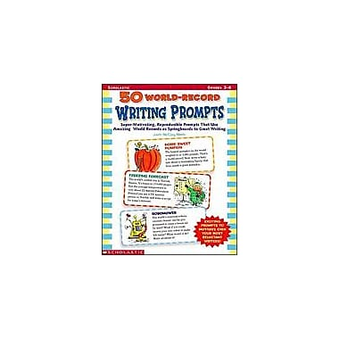 Scholastic 50 World-Record Writing Prompts History Workbook, Grade 3 - Grade 6 [eBook]