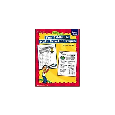 Scholastic Fun 5-Minute Math Practice Pages Math Workbook, Grade 6 - Grade 8 [eBook]