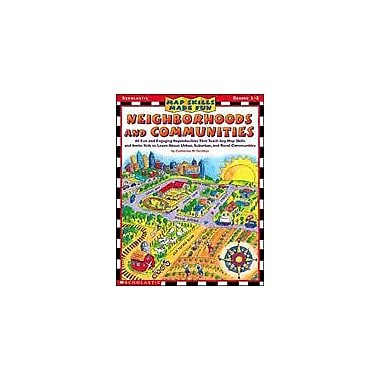 Scholastic Map Skills Made Fun: Neighborhoods and Communities Social Studies Workbook, Grade 1 - Grade 3 [Enhanced eBook]