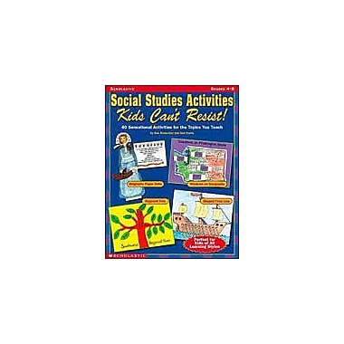 Scholastic Social Studies Activities Kids Can't Resist! Social Studies Workbook, Grade 4 - Grade 8 [Enhanced eBook]