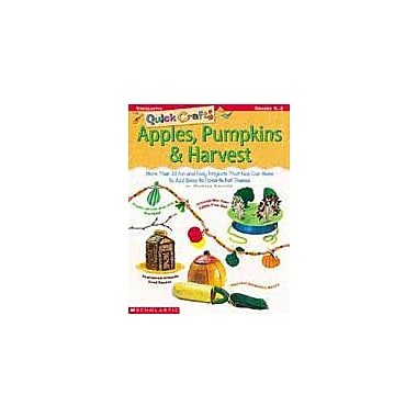Scholastic Quick Crafts: Apples, Pumpkins & Harvest Art & Music Workbook, Kindergarten - Grade 2 [Enhanced eBook]