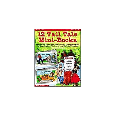 Scholastic 12 Tall Tale Mini-Books Reading & Writing Workbook, Grade 3 - Grade 6 [eBook]