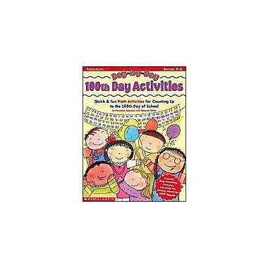 Scholastic Day-By-Day 100th Day Activities Math Workbook, Kindergarten - Grade 2 [Enhanced eBook]