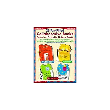 Scholastic 25 Fun-Filled Collaborative Books Based On Favorite Picture Books, Kindergarten - Grade 2 [Enhanced eBook]