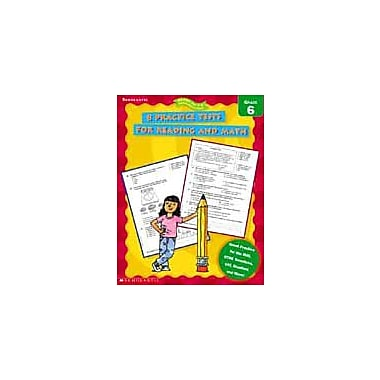 Scholastic 8 Practice Tests for Reading and Math Math Workbook, Grade 6 [eBook]
