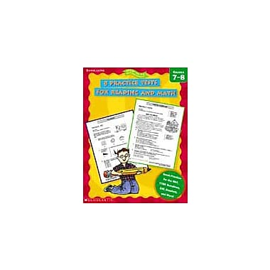 Scholastic 8 Practice Tests for Reading and Math Math Workbook, Grade 7 - Grade 8 [eBook]