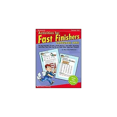 Scholastic Activities for Fast Finishers: Language Arts Problem Solving Workbook, Grade 4 - Grade 8 [eBook]