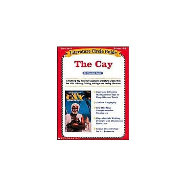 Scholastic Literature Circle Guide: the Cay Reading & Writing Workbook, Grade 4 - Grade 8 [eBook]
