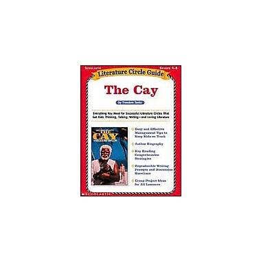 Scholastic Literature Circle Guide: the Cay Reading & Writing Workbook, Grade 4 - Grade 8 [Enhanced eBook]