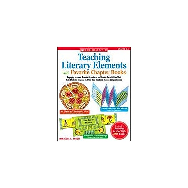 Scholastic Teaching Literary Elements With Favorite Chapter Books Reading & Writing Workbook, Grade 2 - Grade 4 [Enhanced eBook]