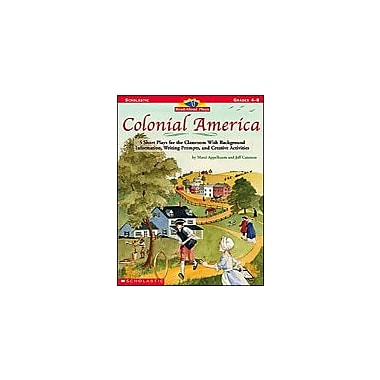 Scholastic Read-Aloud Plays: Colonial America Art & Music Workbook, Grade 4 - Grade 8 [Enhanced eBook]