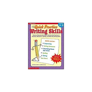 Scholastic Quick Practice: Writing Skills: Grades 2-3 Reading & Writing Workbook, Grade 2 - Grade 3 [eBook]