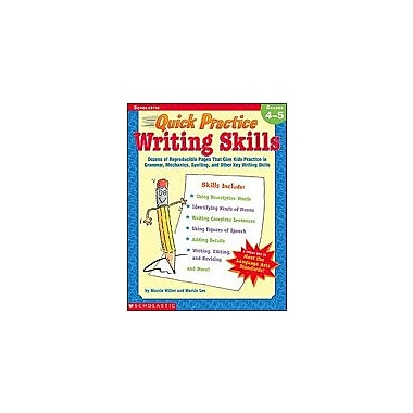 Scholastic Quick Practice: Writing Skills: Grades 4-5 Language Arts Workbook, Grade 4 - Grade 5 [eBook]