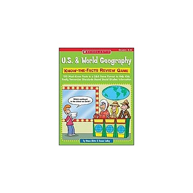 Scholastic U.S. and World Geography: Know-The-Facts Review Game Social Studies Workbook, Grade 5 - Grade 12 [Enhanced eBook]