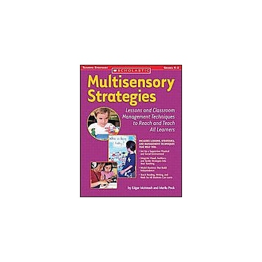 Scholastic Multisensory Strategies: Lessons and Classroom Management Techniques To Reach and Teach All Learners [Enhanced eBook]