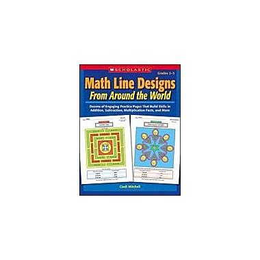 Scholastic Math Line Designs From Around the World: Grades 2-3 Math Workbook, Grade 2 - Grade 3 [eBook]