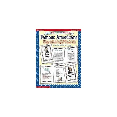 Scholastic Read, Sing, and Learn Mini-Books: Famous Americans History Workbook, Grade 2 - Grade 4 [Enhanced eBook]