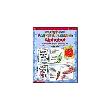 Scholastic Guess-Me Poems & Puzzles: Alphabet Problem Solving Workbook, Kindergarten - Grade 1 [eBook]