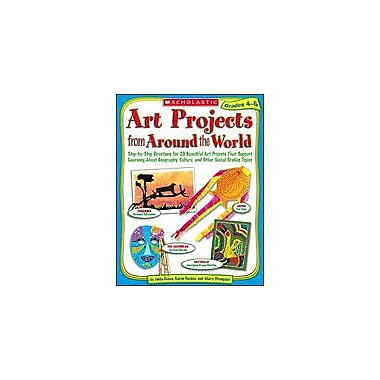 Scholastic Art Projects From Around the World: Grades 4-6 Art & Music Workbook, Grade 4 - Grade 6 [Enhanced eBook]